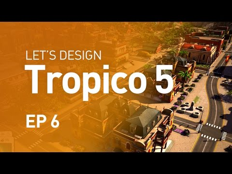 Let's Design Tropico 5 - EP 6 - Civil Unrest