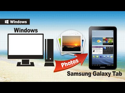Photos to Samsung Tablet: How to Transfer Photos from Computer to Samsung Galaxy Tab 7.7