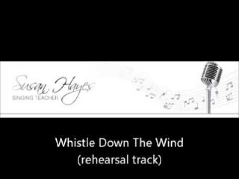 Whistle Down The Wind (rehearsal track)