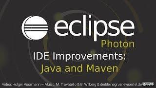 Eclipse Photon IDE Improvements: Java and Maven