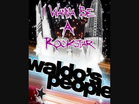 Waldo's People - I Wanna Be A Rockstar (Radio Edit) (2010)