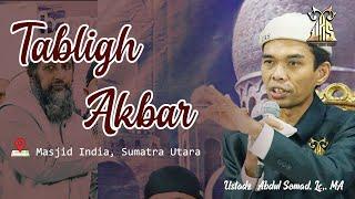 Tabligh Akbar di Masjid India, Medan ᴴᴰ | Ustadz Abdul Somad, Lc., MA