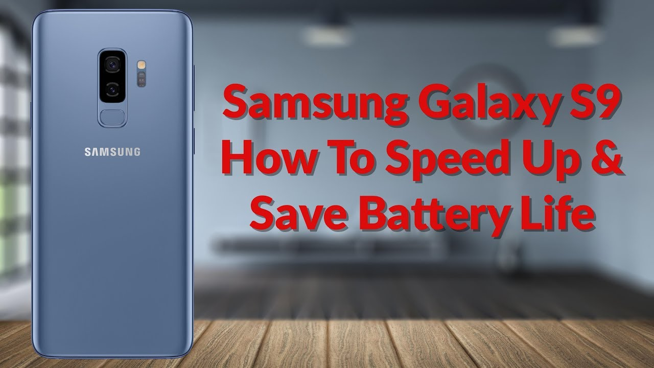 san francisco 5c7df e3905 Samsung Galaxy S9 How To Speed Up & Save Battery Life - YouTube Tech Guy