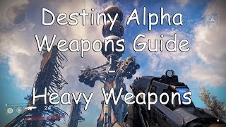 Destiny Weapons Guide - Heavy Weapons
