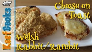 Cheese on Toast / Welsh Rabbit / Welsh Rarebit