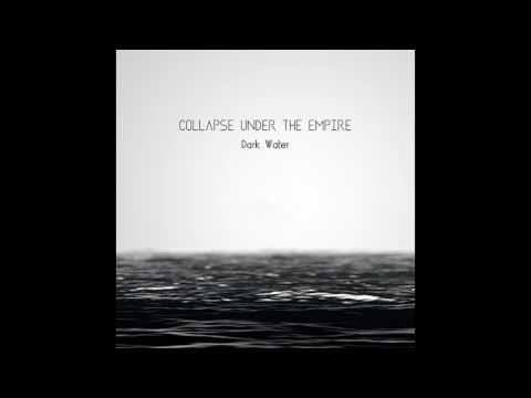 Collapse Under The Empire - Dark Water