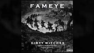 Fameye dirty witches (rap freestyle)