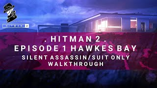 HITMAN 2 | Hawkes Bay | Silent Assassin/Suit Only | Walkthrough