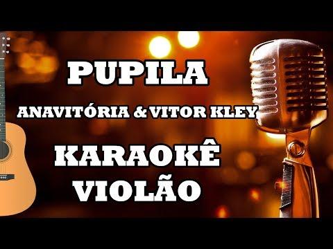 Pupila - Anavitória & Vitor Kley - Karaokê Violão ♫