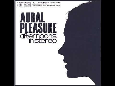 Afternoons In Stereo - Aural Pleasure