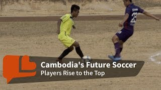 Video Grooming the Next Generation of Soccer Talent for Cambodia's Future download MP3, 3GP, MP4, WEBM, AVI, FLV September 2018