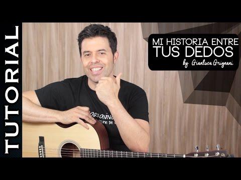 Cómo Tocar Mi Historia Entre Tus Dedos En Guitarra Acústica COMPLETO HD
