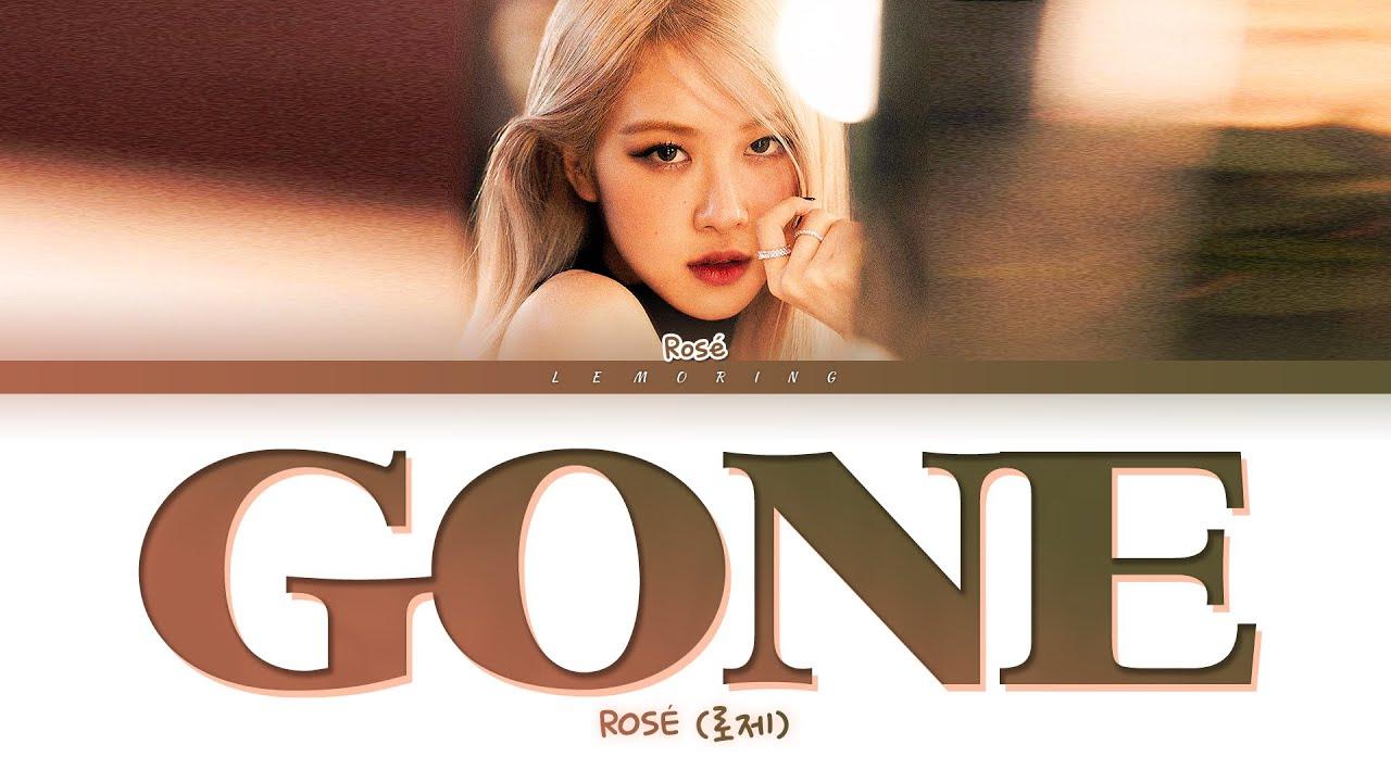 Download ROSÉ GONE Lyrics (로제 GONE 가사) [Color Coded Lyrics/Eng]