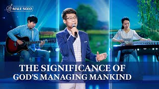 """The Significance of God's Managing Mankind"" 