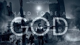Hard to Be a God - Official UK trailer