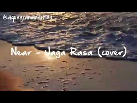 Near - Jaga Rasa (cover)   By Agung Ramanditias