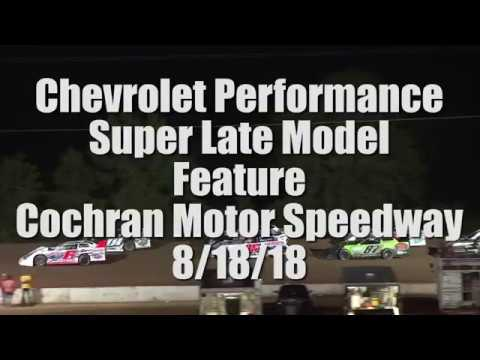 Chevy Super Series Feature at Cochran Motor Speedway 8-18-18