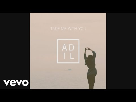 Adil - Take Me With You