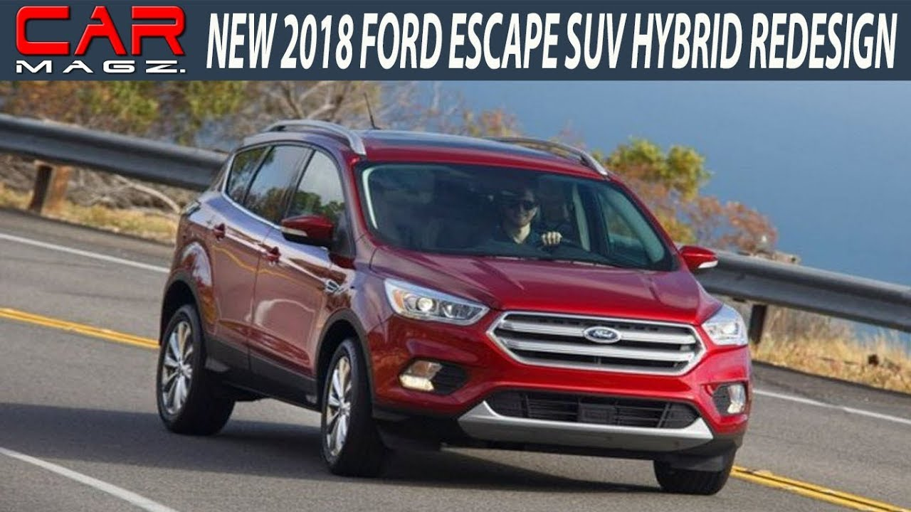 2018 Ford Escape Hybrid Redesign And Review