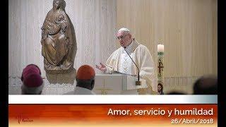 Amor, servicio y humildad: El Papa Francisco en Casa Santa Martha HD (26/04/2018)