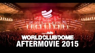 BigCityBeats WORLD CLUB DOME 2015 - Official Aftermovie