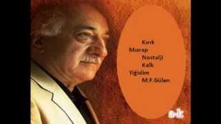 Reşit Muhtar Kırık Mızrap Nostalji M. Fethullah Gülen Kalk Ey Yiğit
