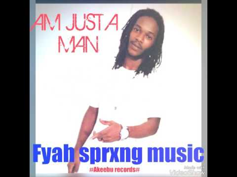 Fyah sprxng- Am just a Man (official audio) deception riddim