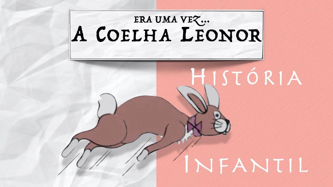 Era Uma Vez...a Coelha Leonor (História Infantil Original em Português de Portugal)