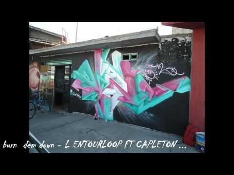 BURN DEM DOWN -  L ENTOURLOOP FT CAPLETON  ...