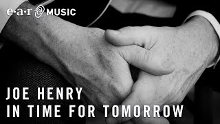 """Joe Henry """"In Time For Tomorrow"""" - Album """"The Gospel According To Water"""" out November 15th"""