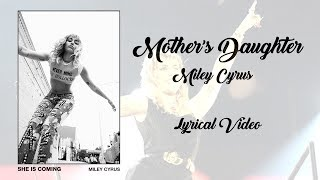 Miley Cyrus - Mother's Daughter| Vertical - lyrical Video | She is Coming