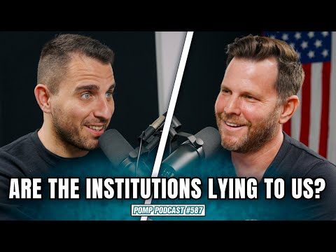 Are the Institutions Lying to Us? | Dave Rubin | Pomp Podcast #587