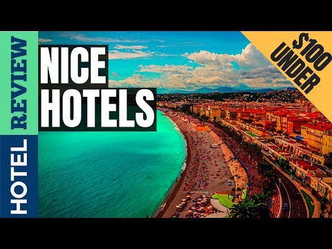 ✅Nice Hotels: Best Hotels In Nice (2019)[Under $100]