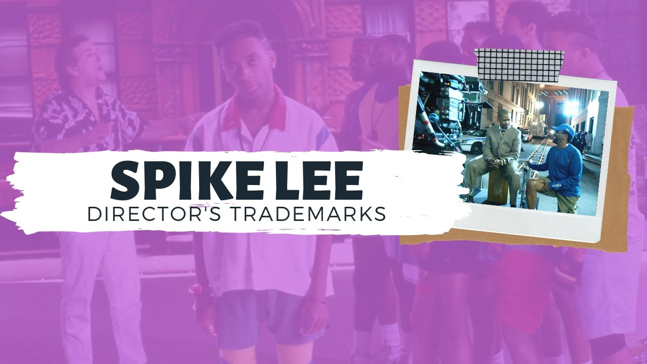A Guide to Spike Lee Joints | DIRECTOR'S TRADEMARKS - YouTube