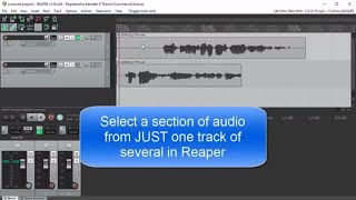 Selecting A Small Section Of Audio From Just One Track In Reaper