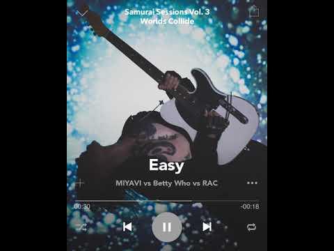"""07. """"Easy"""" vs RAC vs Betty Who [Preview]"""