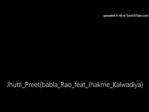 Jhutti_Preetbabla_Rao_feat_Jhakme_Kalwadiya