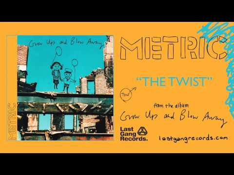 Metric - The Twist