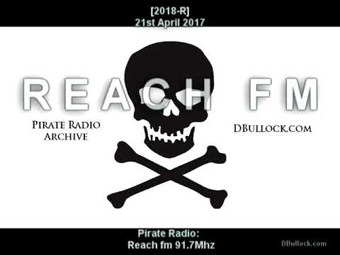 [2018-R-EDIT] Reach fm 91 7 ~ 21/04/2018 ~ Kent & Essex Pirate Radio