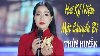 Hai Kỷ Niệm Một Chuyến Đi - Thúy Huyền [MV Official]
