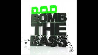 "D.O.D. - ""Bomb The Bass (Original Mix)"" (Audio) 