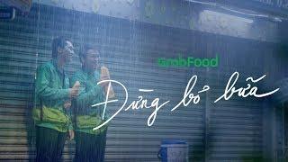 GrabFood | Trời có mưa, cũng đừng bỏ bữa
