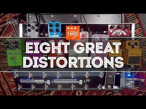 That Pedal Show – 8 Great Distortions: Boss, ZVEX, Bogner, Thorpy, MI Audio, Suhr & Keeley