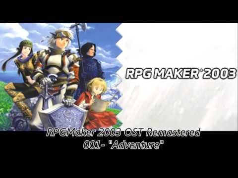 RPGMaker 2003 OST Remastered 001 Adventure