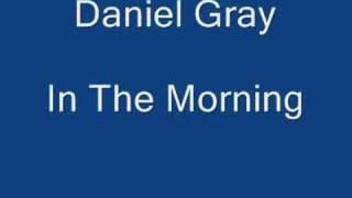Watch Daniel Gray In The Morning video
