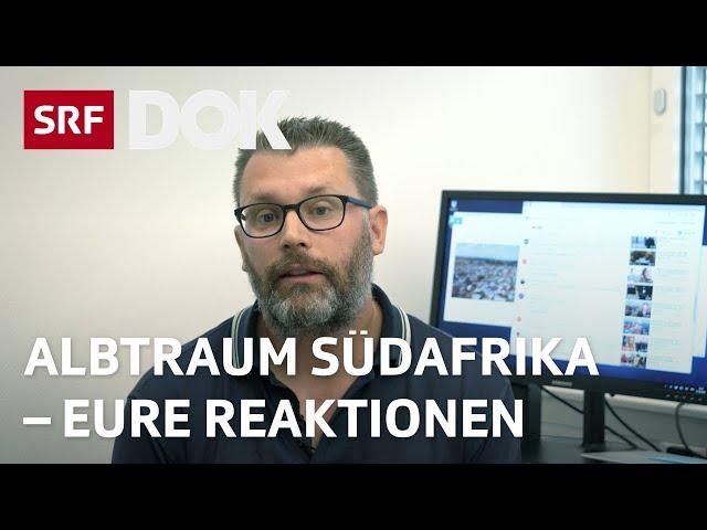 Eure Reaktionen zur Reportage «Albtraum Südafrika – Weisse Farmer fliehen» | Reportage | SRF DOK