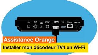 Assistance Orange - J'installe mon décodeur TV4 en Wi-Fi - Orange