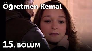 Öğretmen Kemal 15.Bölüm