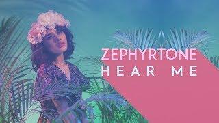 Смотреть клип Zephyrtone - Hear Me