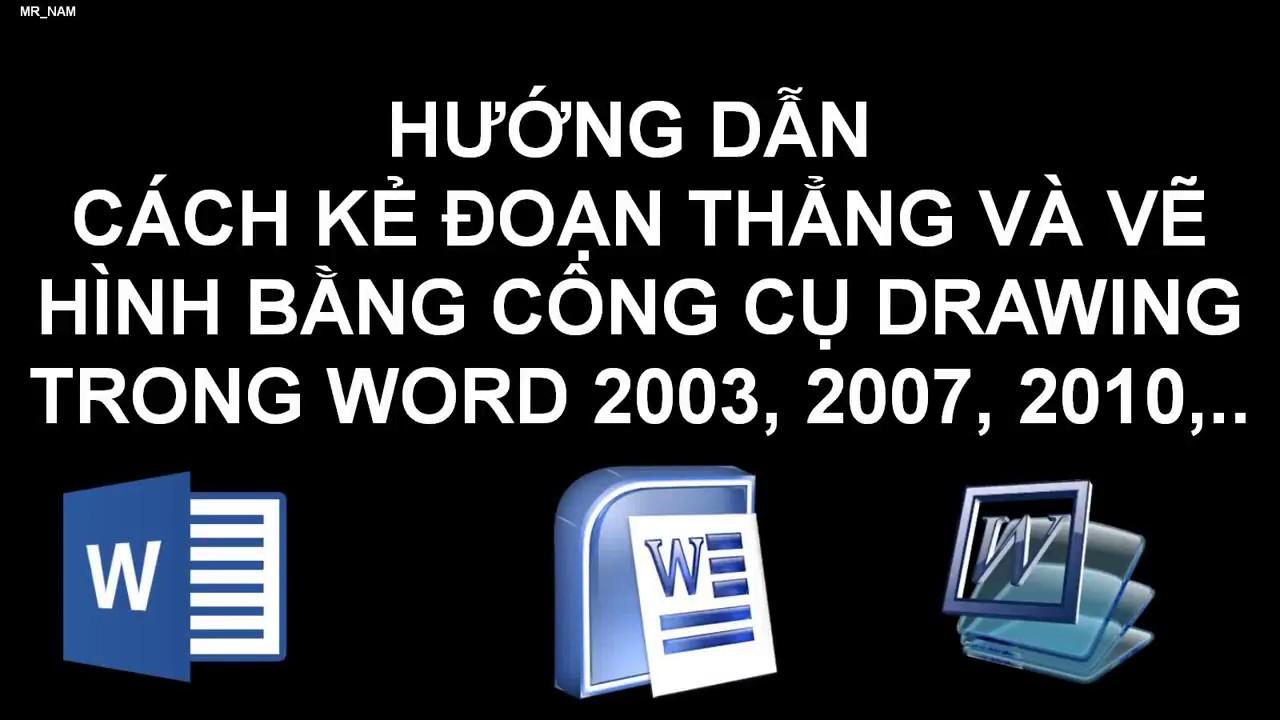 Hướng dẫn sử dụng Drawing trong Word 2010, 2007, 2003,2013, ….